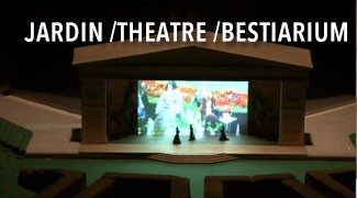 Jardin / Théâtre / Bestiarium