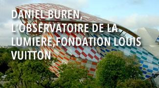 Daniel Buren, L'Observatoire de la lumière, Fondation Louis Vuitton