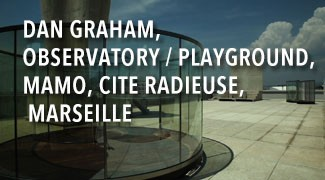 Dan Graham, Observatory / Playground, MaMo, Cité Radieuse, Marseille