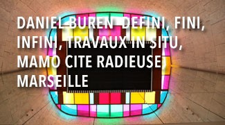 Daniel Buren, Défini, fini, infini, Travaux in situ,MaMo, Cité Radieuse, Marseille