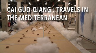 Cai Guo-Qiang : Travels in the Mediterranean