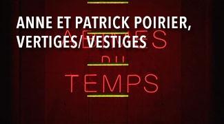 Anne et Patrick Poirier, Vertiges / Vestiges