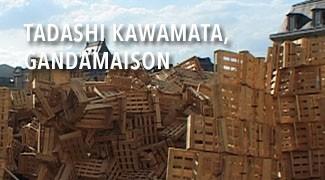 Tadashi Kawamata, Gandamaison