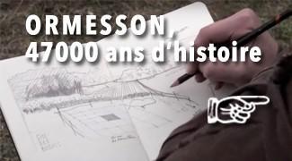 Ormesson 47 000 ans d'histoires