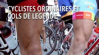Cyclistes ordinaires et cols de légende