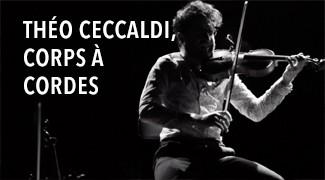 Théo Ceccaldi, corps à cordes