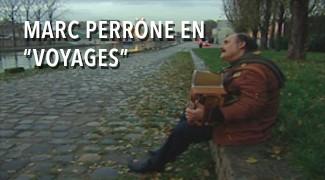 """Marc Perrone en """" Voyages """""""