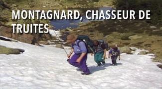 Montagnard, chasseur de truites