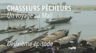 Peuples du Mali: chasseurs et pêcheurs