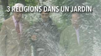 Trois Religions dans un Jardin