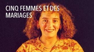 Cinq femmes et des mariages