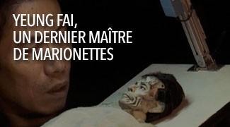 Yeung Fai un dernier maître de marionnettes